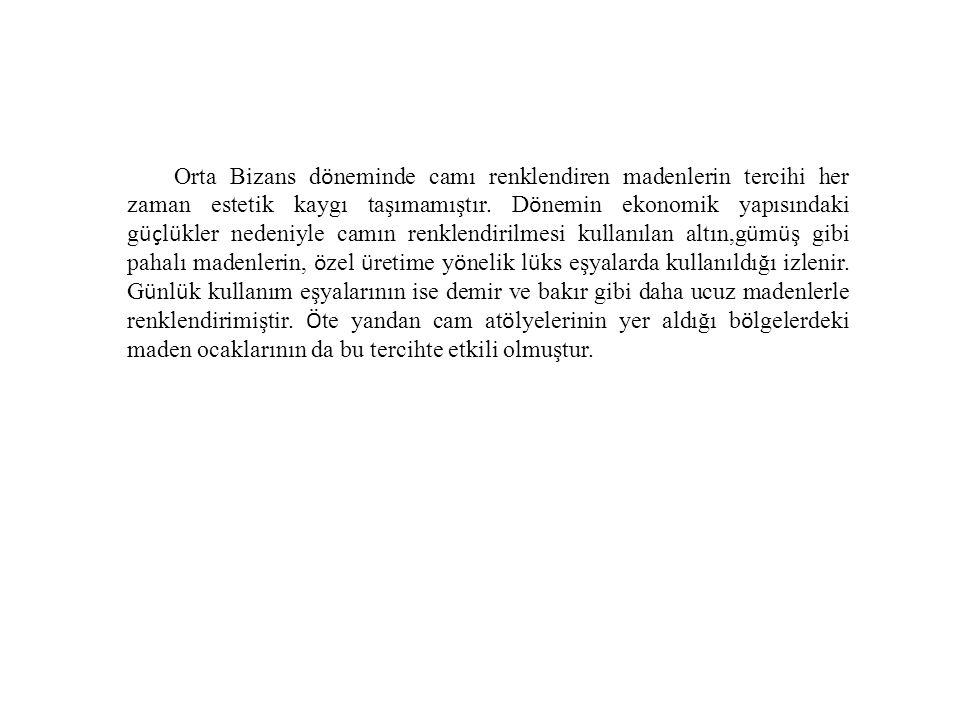 Orta Bizans döneminde camı renklendiren madenlerin tercihi her zaman estetik kaygı taşımamıştır.