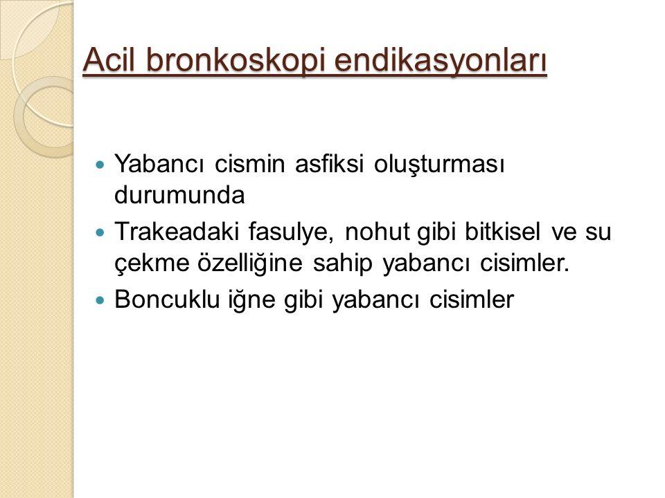 Acil bronkoskopi endikasyonları