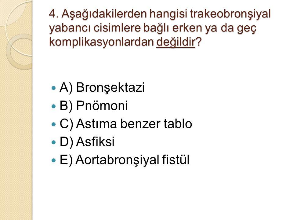E) Aortabronşiyal fistül