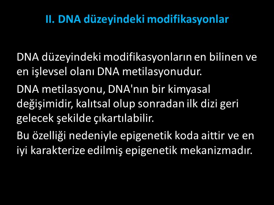 II. DNA düzeyindeki modifikasyonlar