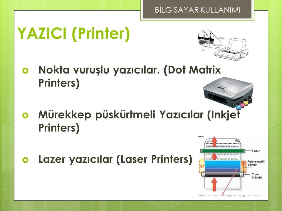YAZICI (Printer) Nokta vuruşlu yazıcılar. (Dot Matrix Printers)