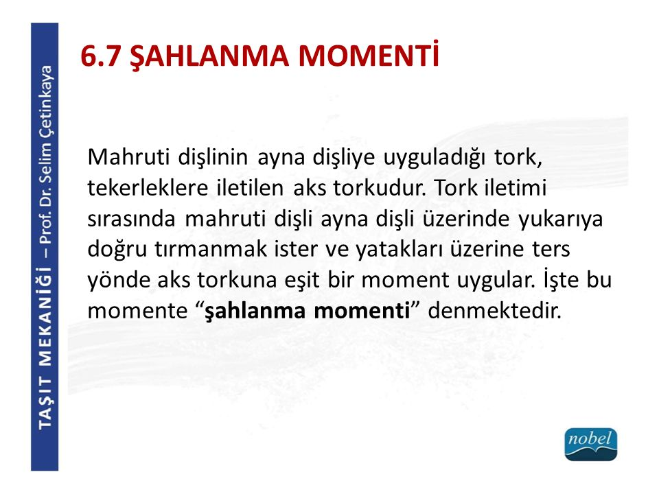 6.7 ŞAHLANMA MOMENTİ
