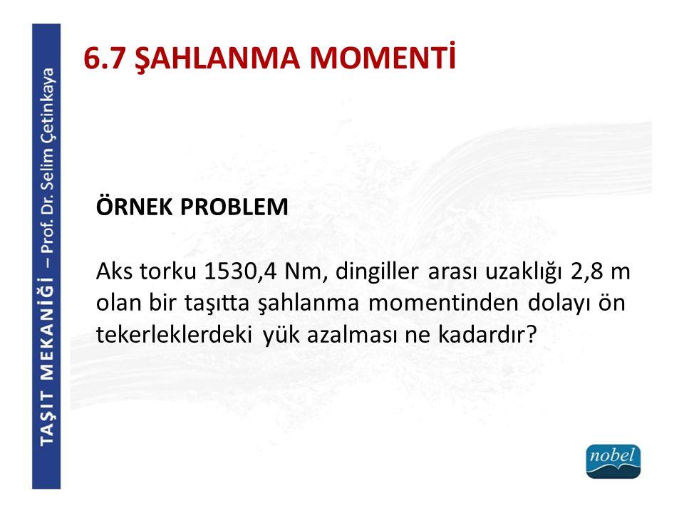 6.7 ŞAHLANMA MOMENTİ ÖRNEK PROBLEM