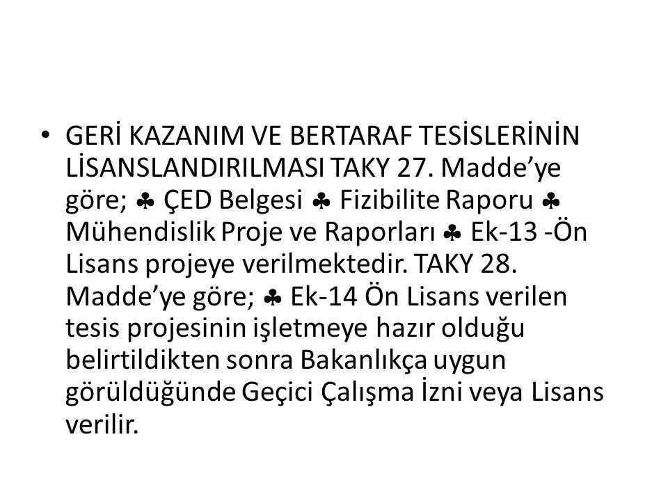 GERİ KAZANIM VE BERTARAF TESİSLERİNİN LİSANSLANDIRILMASI TAKY 27