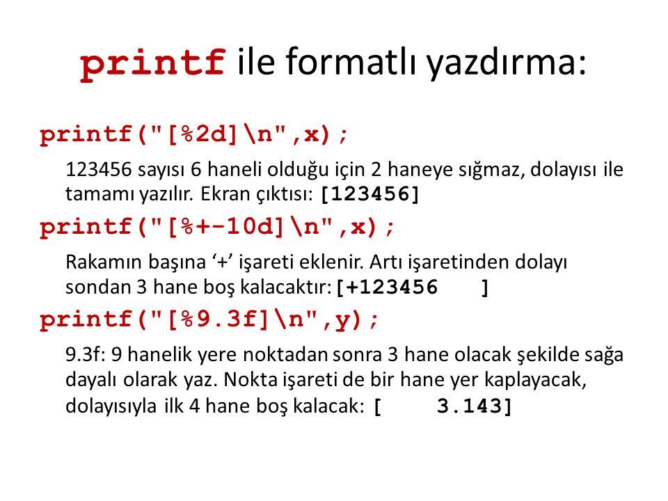 printf ile formatlı yazdırma: