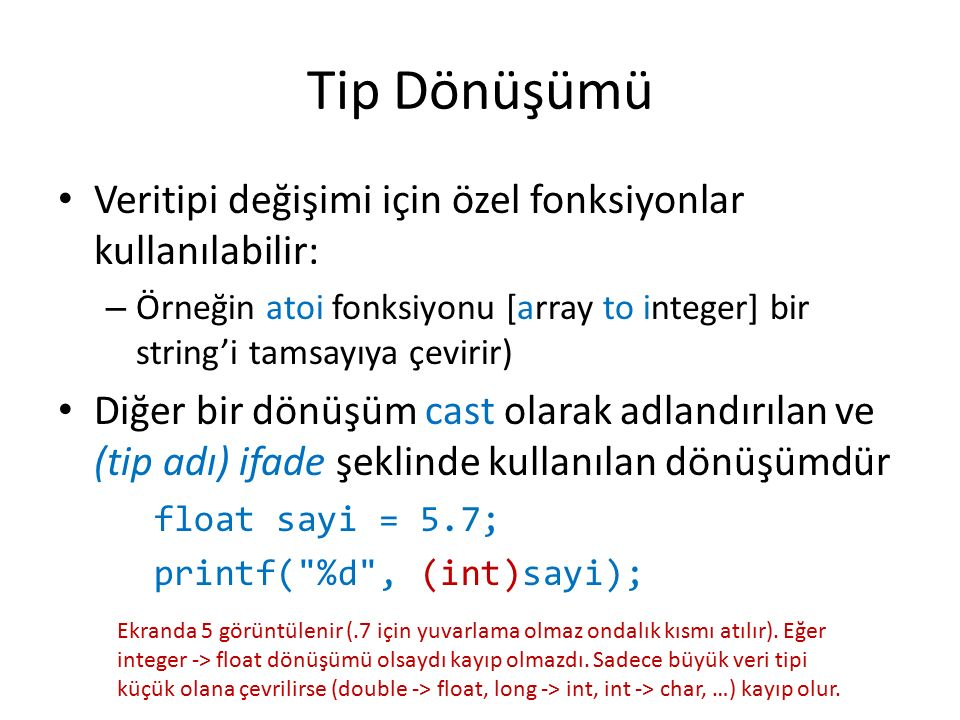 Tip Dönüşümü Veritipi değişimi için özel fonksiyonlar kullanılabilir: