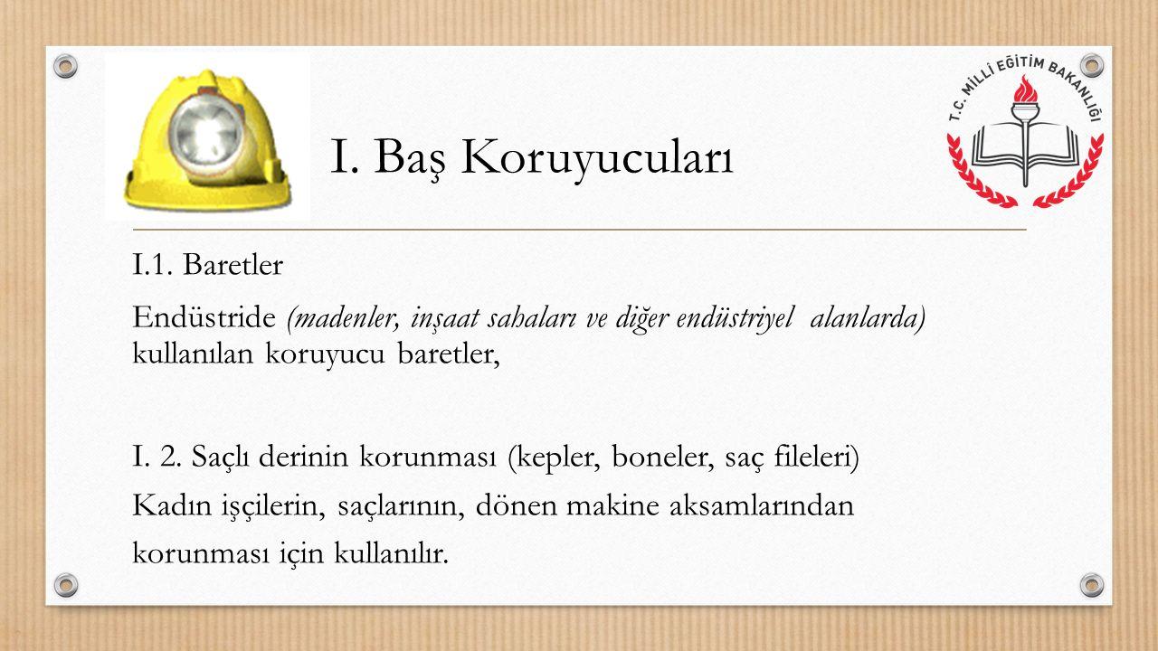 I. Baş Koruyucuları I.1. Baretler