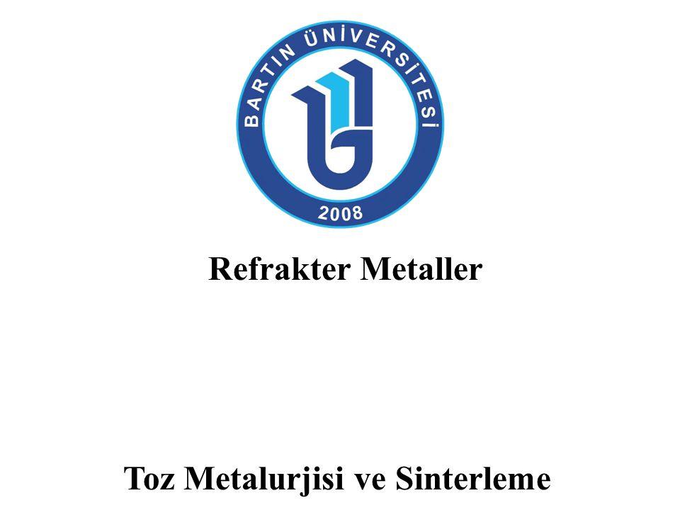 Refrakter Metaller Toz Metalurjisi ve Sinterleme