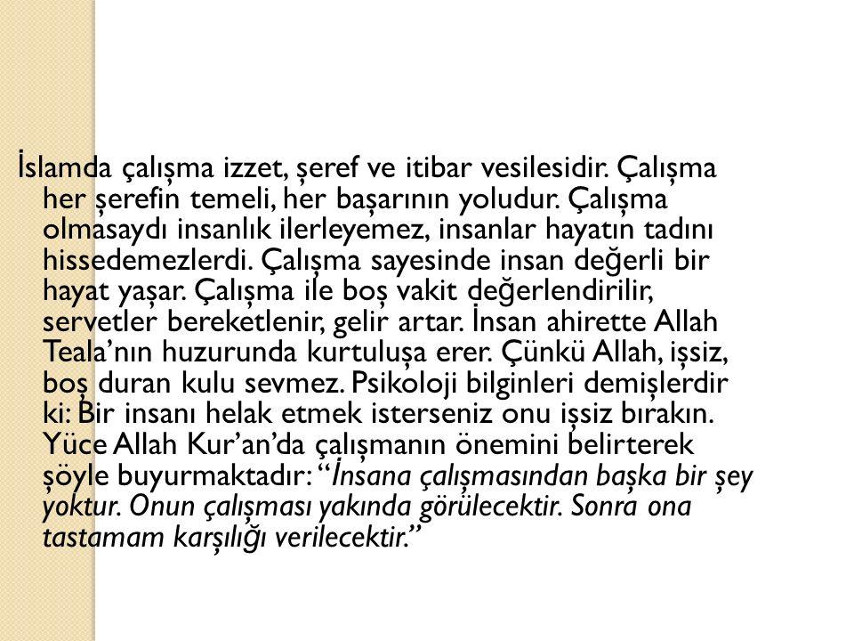 İslamda çalışma izzet, şeref ve itibar vesilesidir