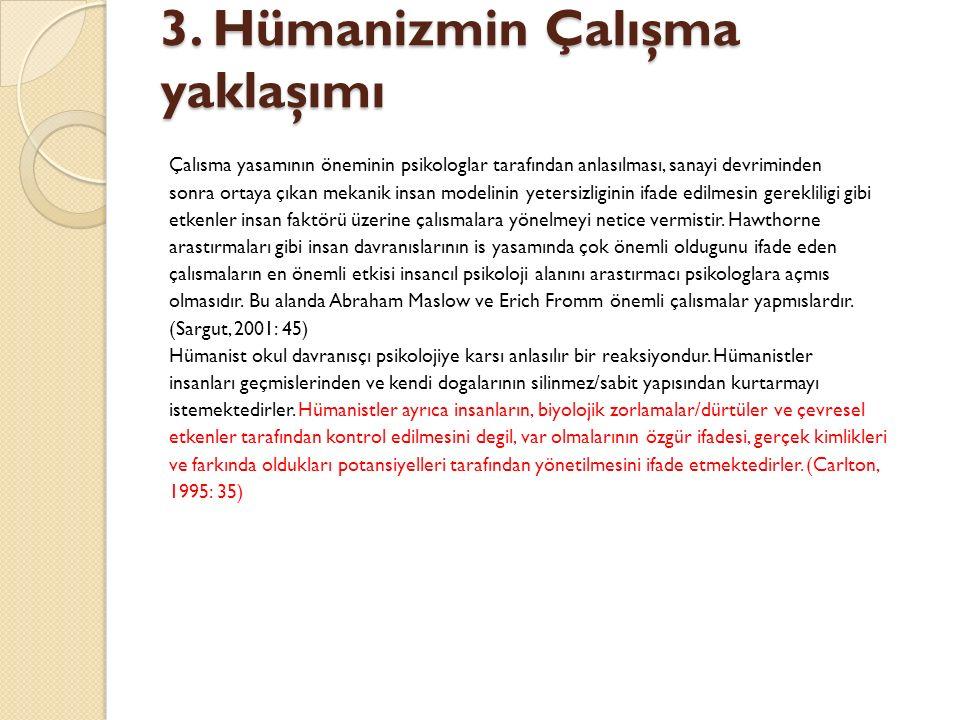 3. Hümanizmin Çalışma yaklaşımı
