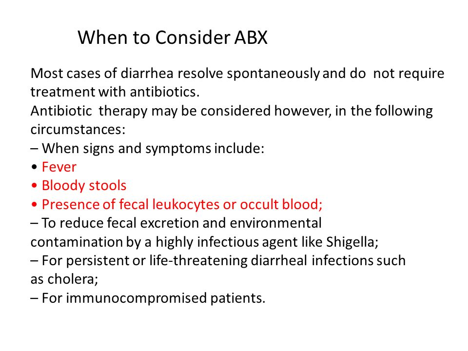 Antibiotic therapy may be considered however, in the following