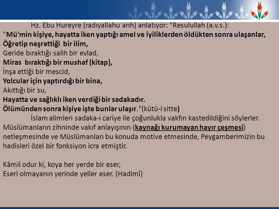 Hz. Ebu Hureyre (radıyallahu anh) anlatıyor: Resulullah (a.v.s.):