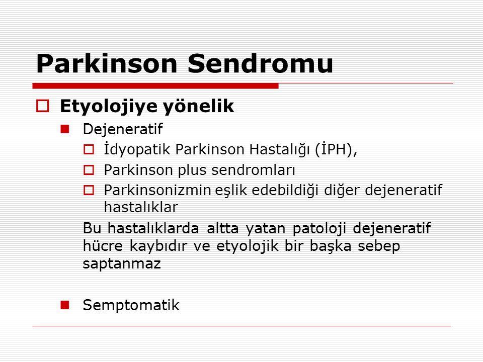 Parkinson Sendromu Etyolojiye yönelik Dejeneratif