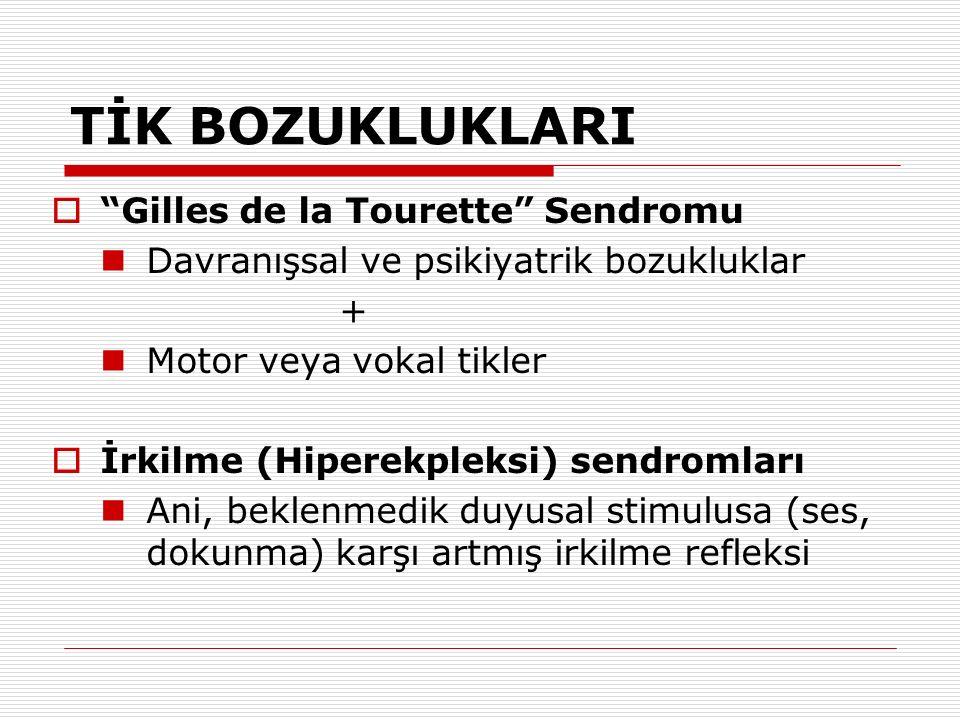 TİK BOZUKLUKLARI Gilles de la Tourette Sendromu