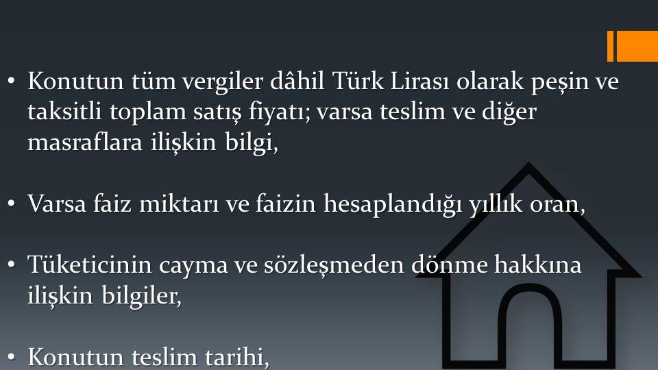 Konutun tüm vergiler dâhil Türk Lirası olarak peşin ve taksitli toplam satış fiyatı; varsa teslim ve diğer masraflara ilişkin bilgi,