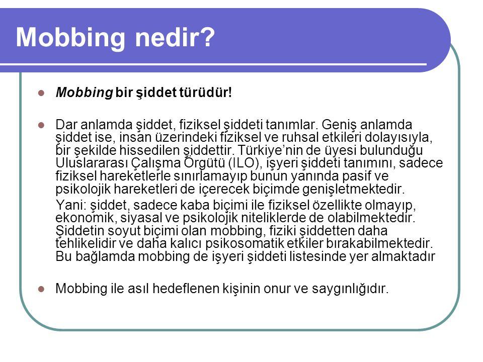 Mobbing nedir Mobbing bir şiddet türüdür!