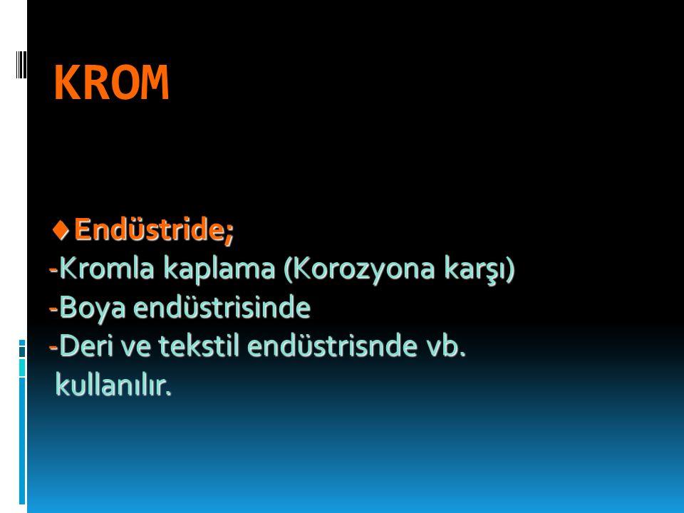 KROM Endüstride; -Kromla kaplama (Korozyona karşı)