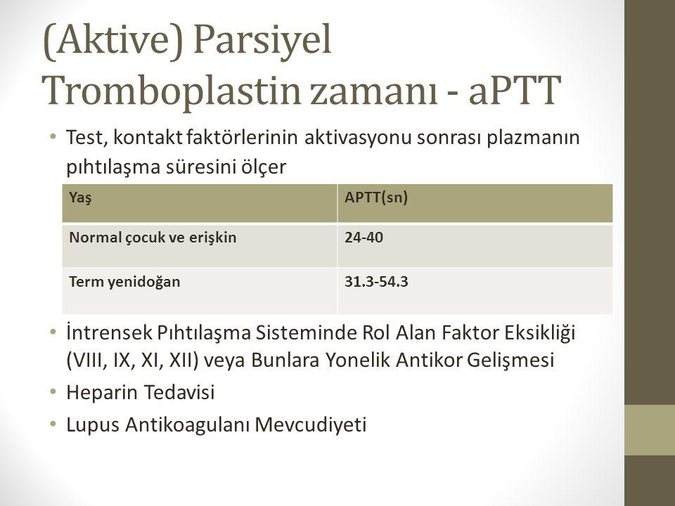 (Aktive) Parsiyel Tromboplastin zamanı - aPTT