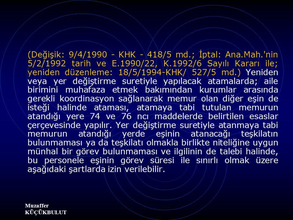 (Değişik: 9/4/1990 - KHK - 418/5 md. ; İptal: Ana. Mah