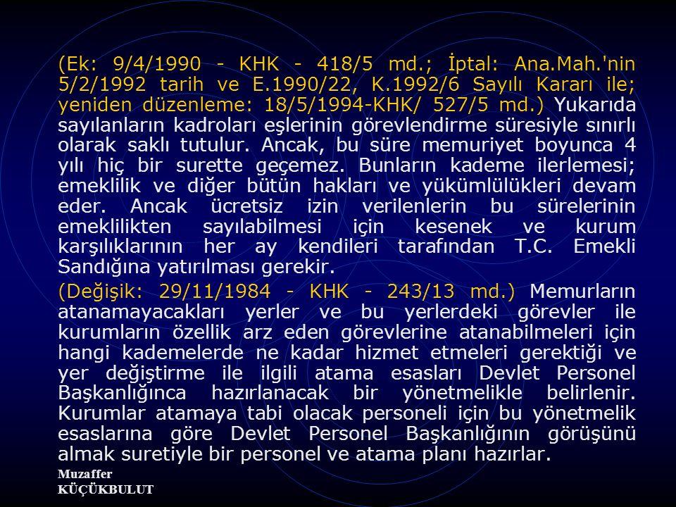 (Ek: 9/4/1990 - KHK - 418/5 md. ; İptal: Ana. Mah