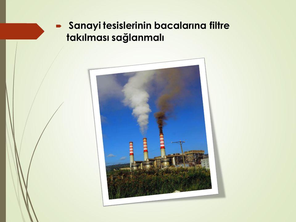 Sanayi tesislerinin bacalarına filtre takılması sağlanmalı
