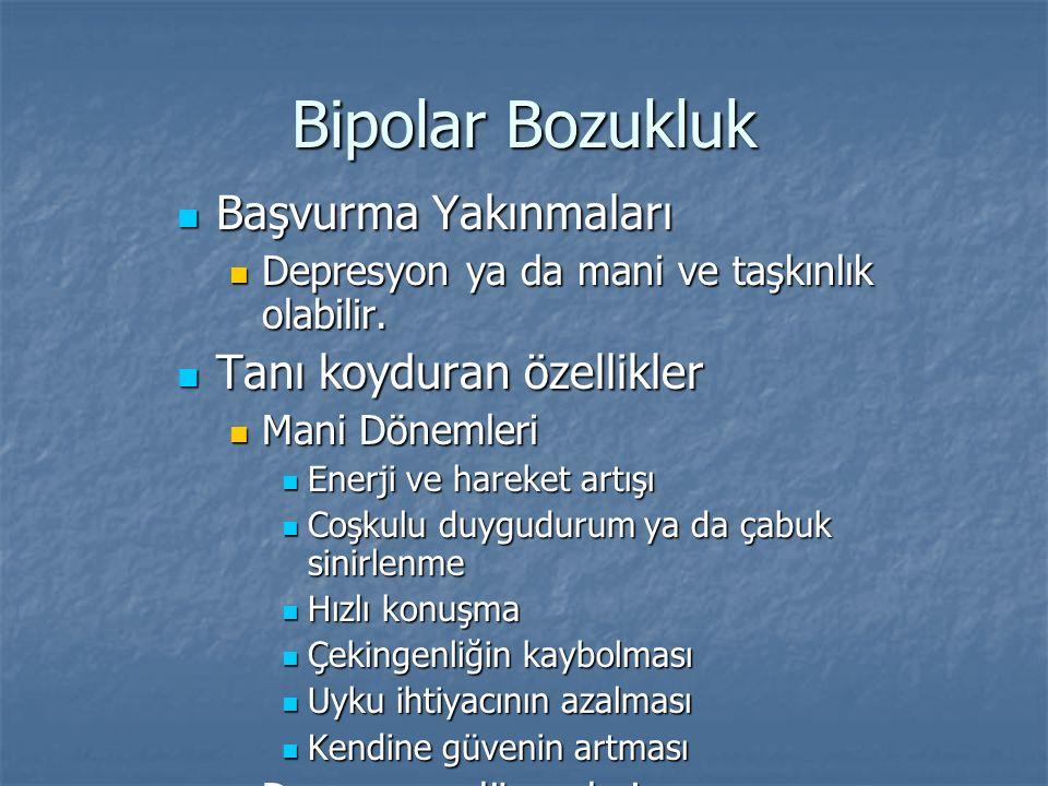 Bipolar Bozukluk Başvurma Yakınmaları Tanı koyduran özellikler