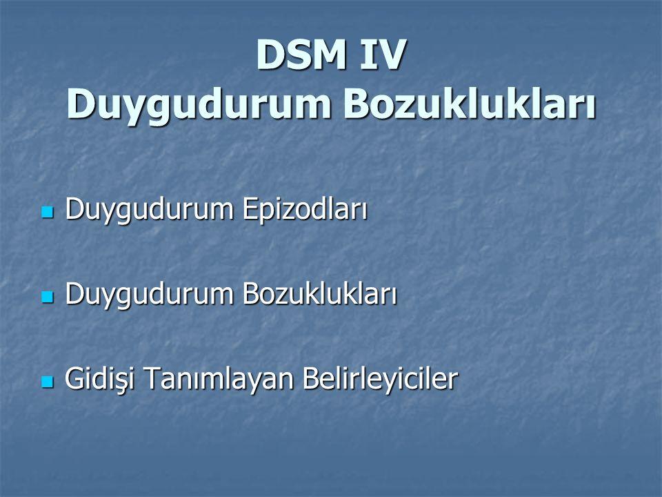 DSM IV Duygudurum Bozuklukları