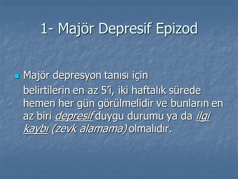 1- Majör Depresif Epizod
