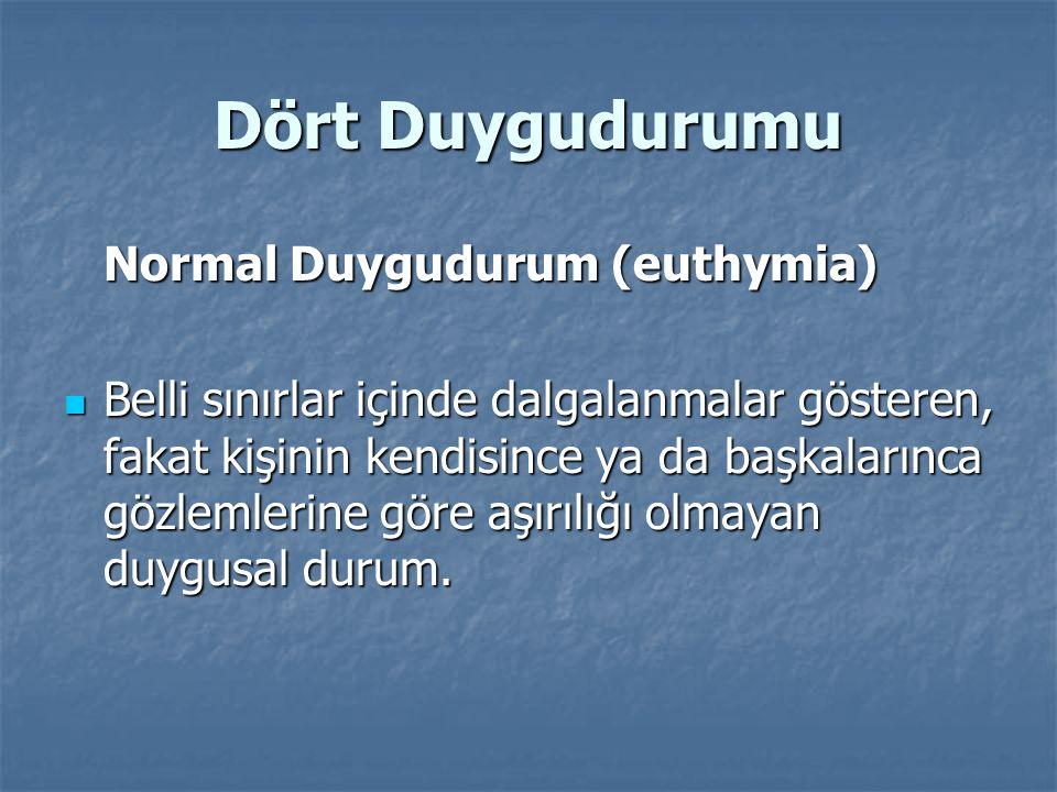 Dört Duygudurumu Normal Duygudurum (euthymia)