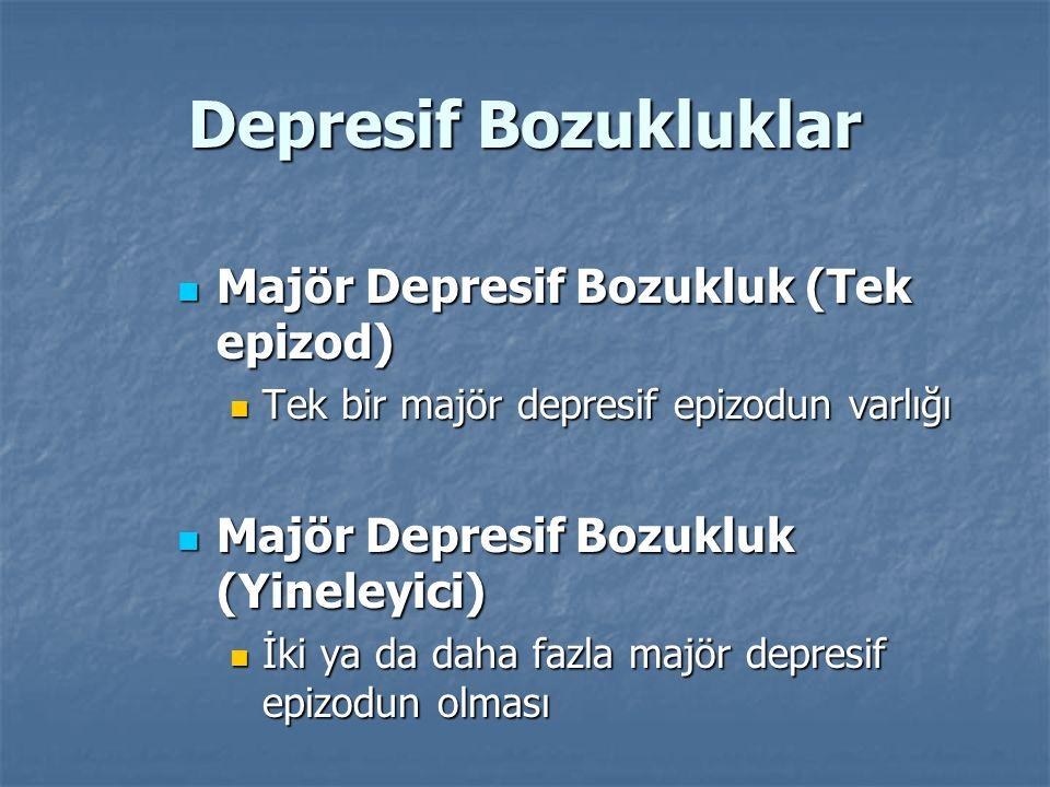 Depresif Bozukluklar Majör Depresif Bozukluk (Tek epizod)