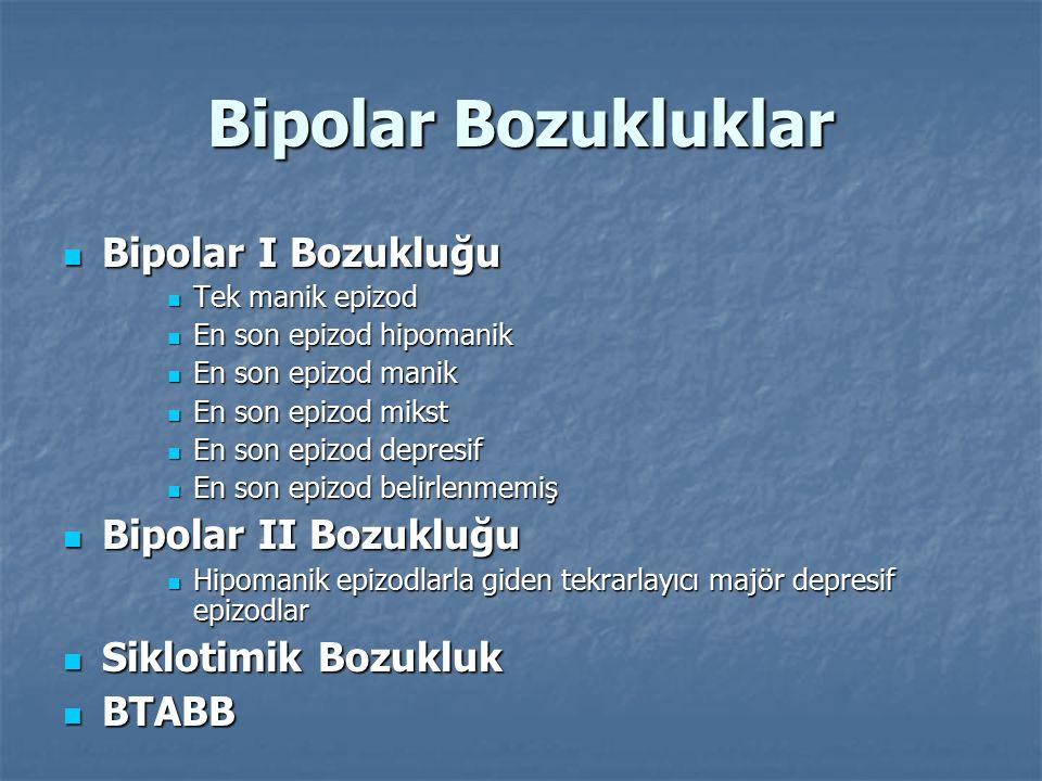 Bipolar Bozukluklar Bipolar I Bozukluğu Bipolar II Bozukluğu