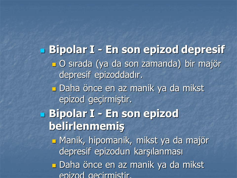 Bipolar I - En son epizod depresif