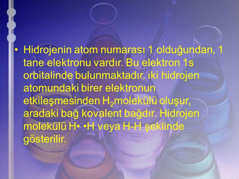 Hidrojenin atom numarası 1 olduğundan, 1 tane elektronu vardır