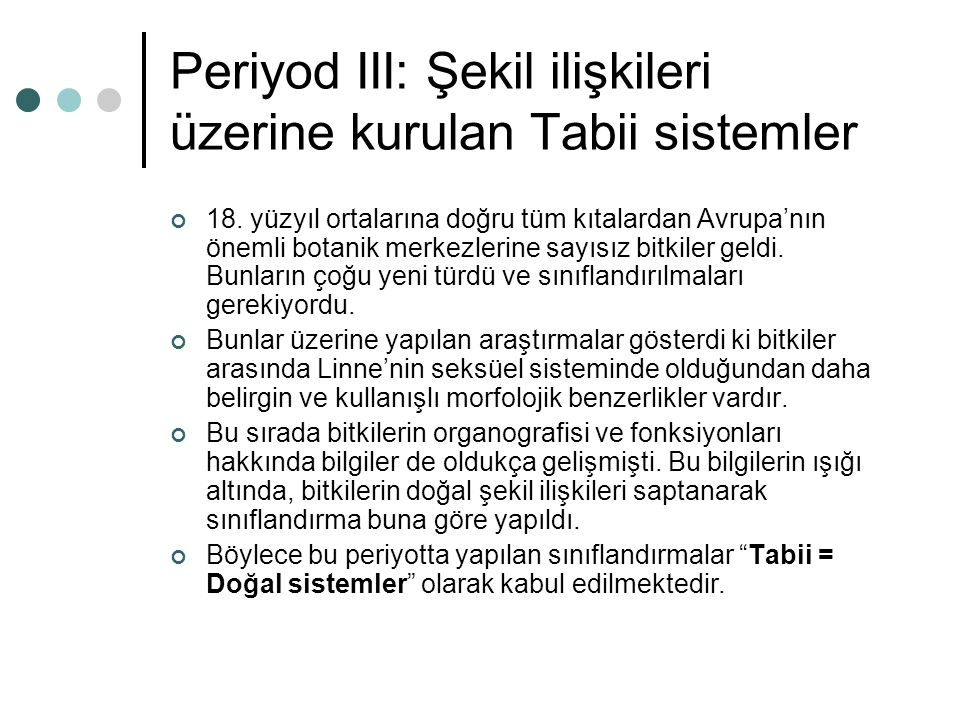 Periyod III: Şekil ilişkileri üzerine kurulan Tabii sistemler