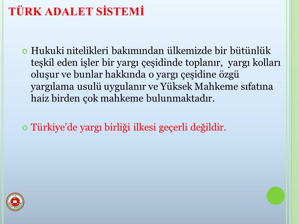 TÜRK ADALET SİSTEMİ