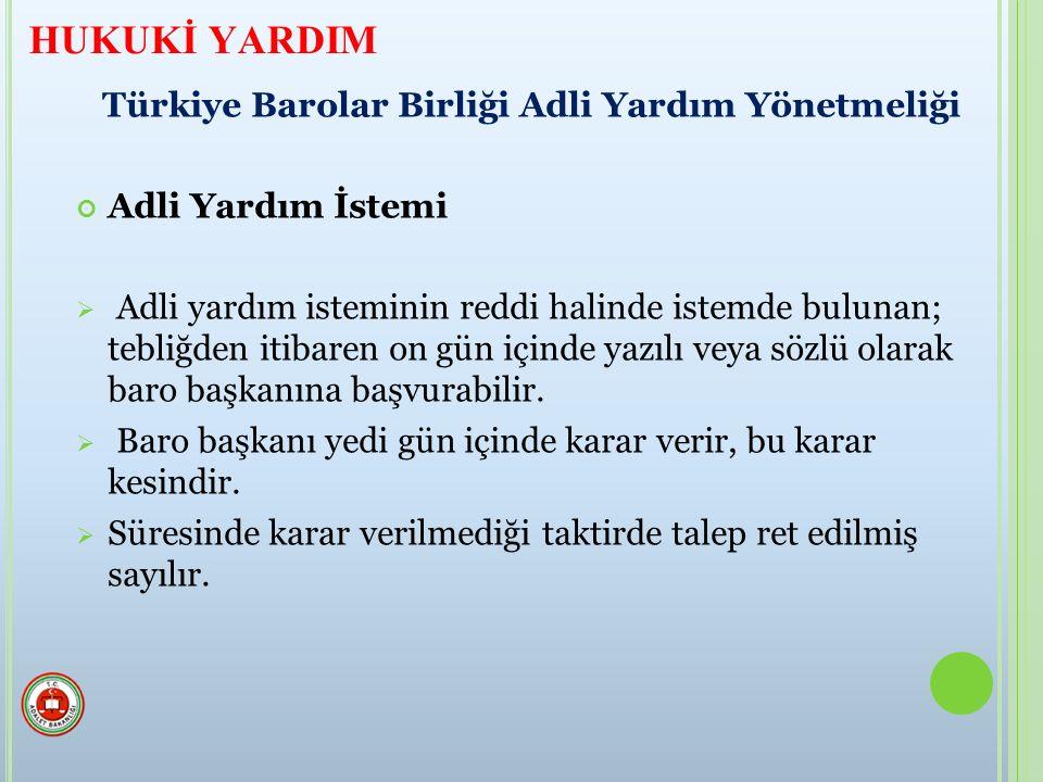 HUKUKİ YARDIM Türkiye Barolar Birliği Adli Yardım Yönetmeliği