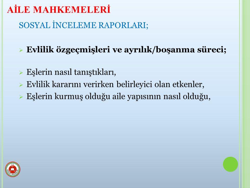 AİLE MAHKEMELERİ SOSYAL İNCELEME RAPORLARI;