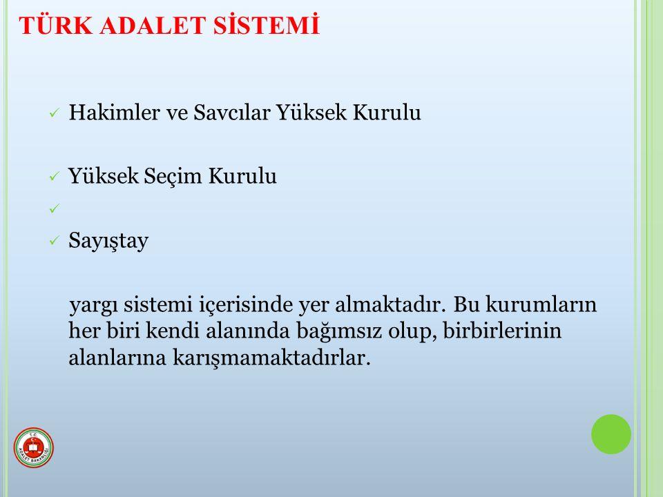 TÜRK ADALET SİSTEMİ Hakimler ve Savcılar Yüksek Kurulu