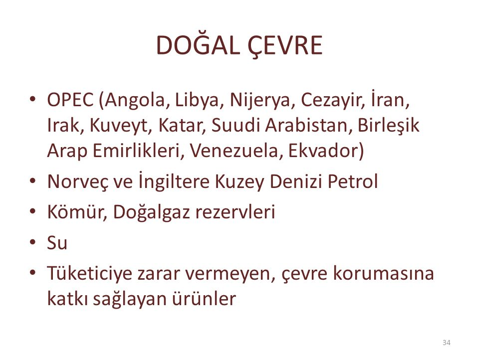 DOĞAL ÇEVRE OPEC (Angola, Libya, Nijerya, Cezayir, İran, Irak, Kuveyt, Katar, Suudi Arabistan, Birleşik Arap Emirlikleri, Venezuela, Ekvador)