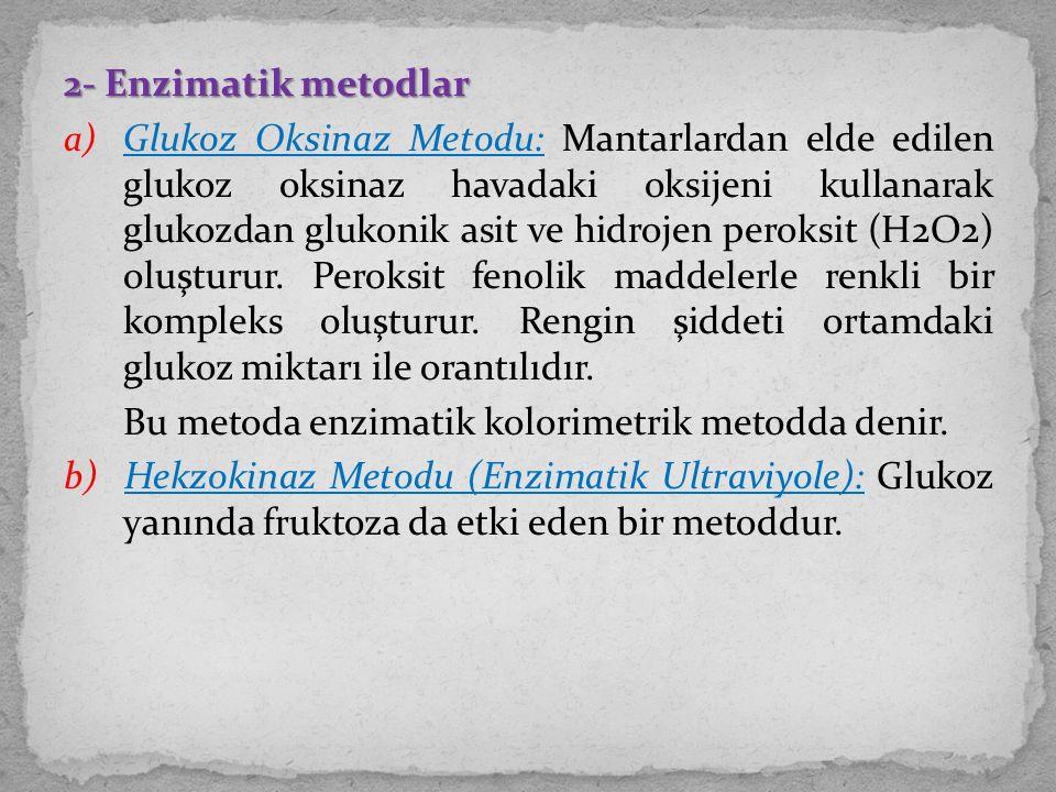 2- Enzimatik metodlar