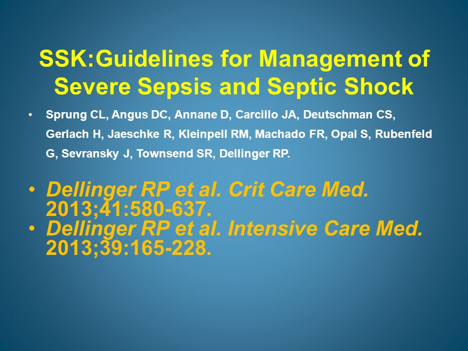 SSK:Guidelines for Management of Severe Sepsis and Septic Shock