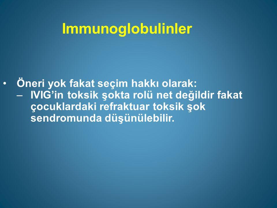Immunoglobulinler Öneri yok fakat seçim hakkı olarak: