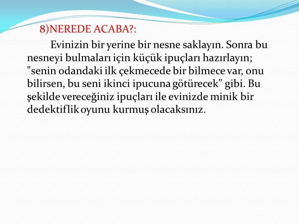 8)NEREDE ACABA :