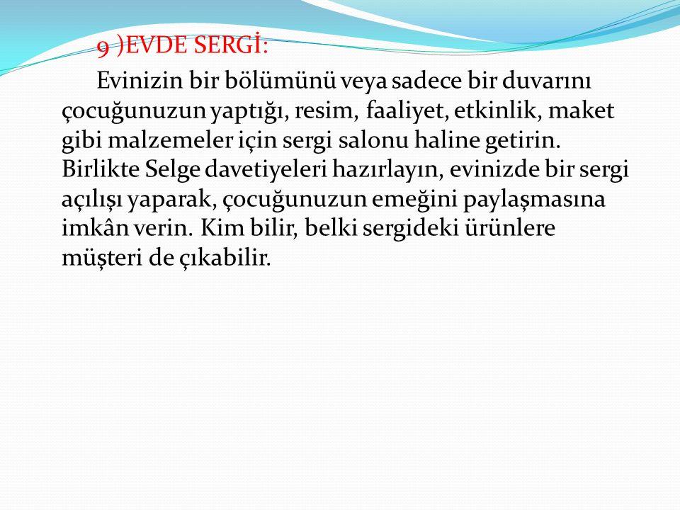 9 )EVDE SERGİ: