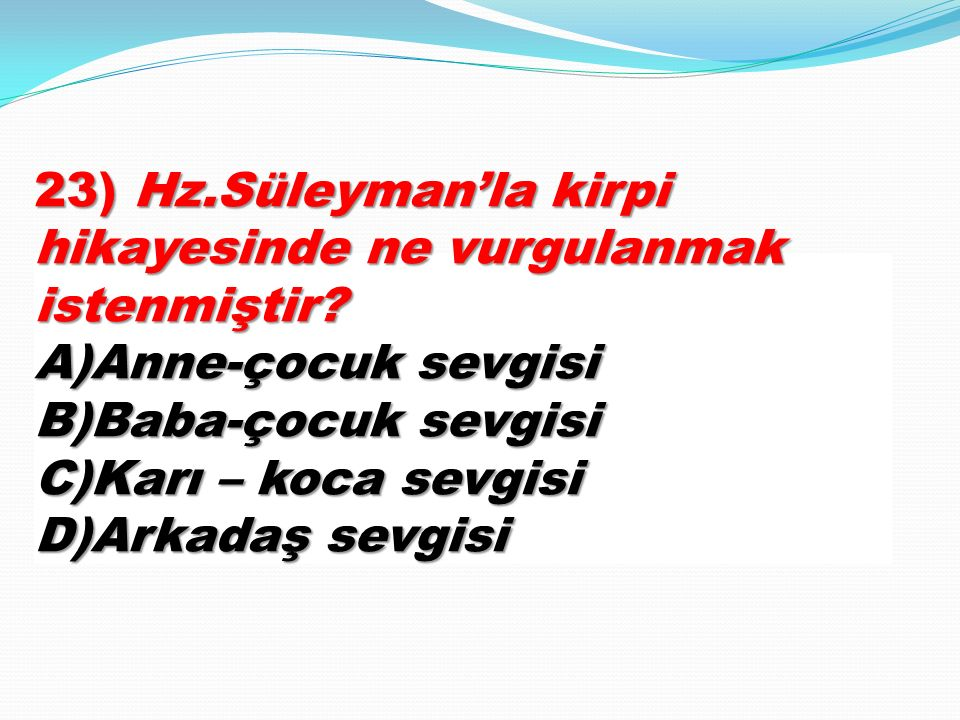 23) Hz. Süleyman'la kirpi hikayesinde ne vurgulanmak istenmiştir