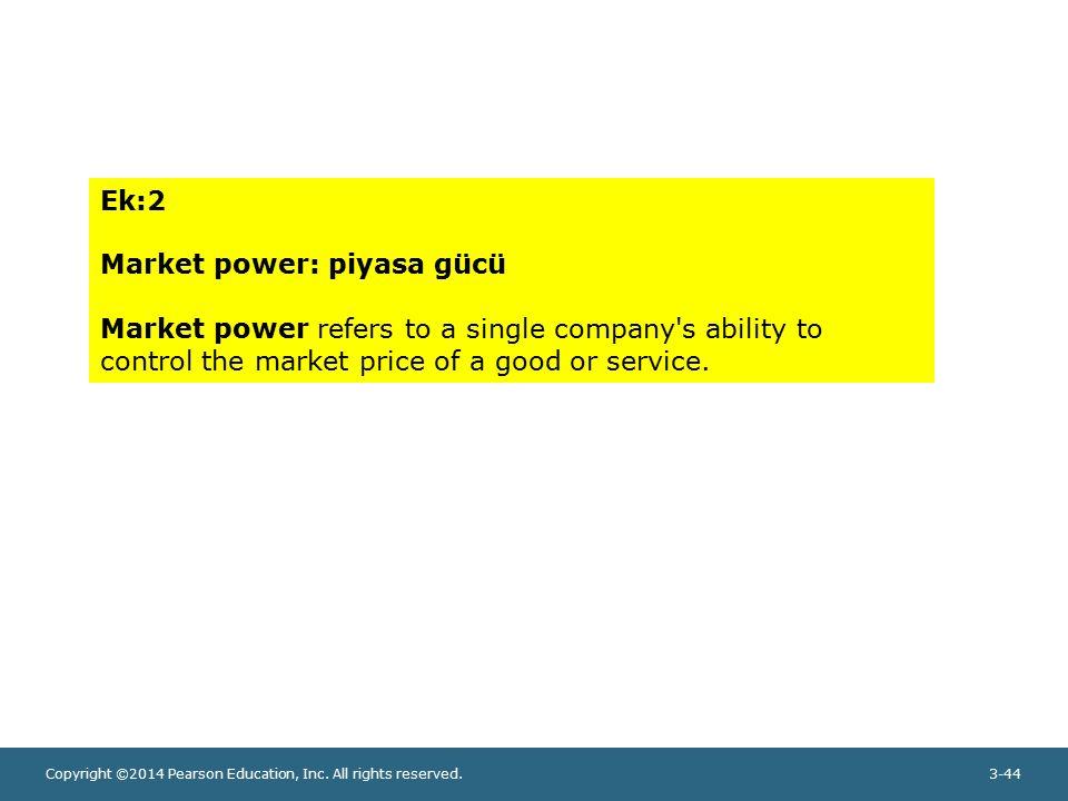 Ek:2 Market power: piyasa gücü.