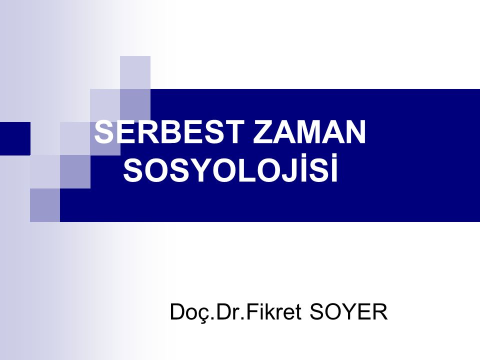 SERBEST ZAMAN SOSYOLOJİSİ