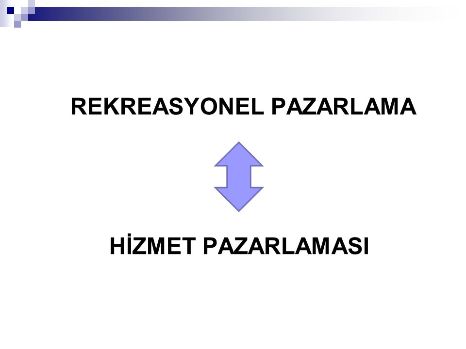 REKREASYONEL PAZARLAMA HİZMET PAZARLAMASI