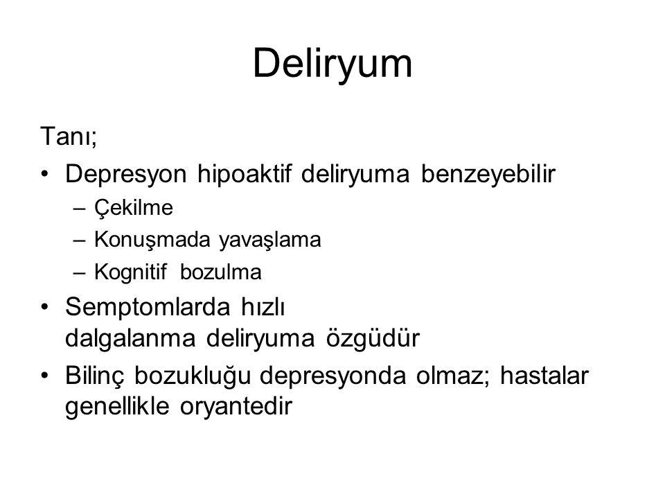 Deliryum Tanı; Depresyon hipoaktif deliryuma benzeyebilir
