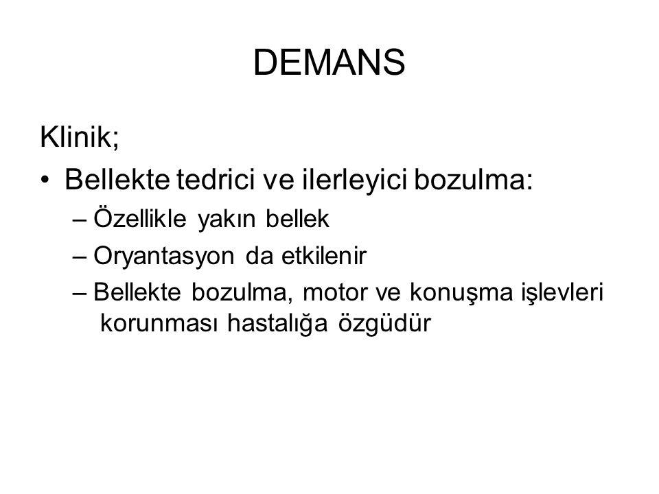 DEMANS Klinik; Bellekte tedrici ve ilerleyici bozulma: